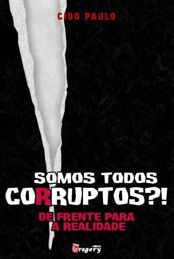 LIVRO SOMOS TODOS CORRUPTOS?!