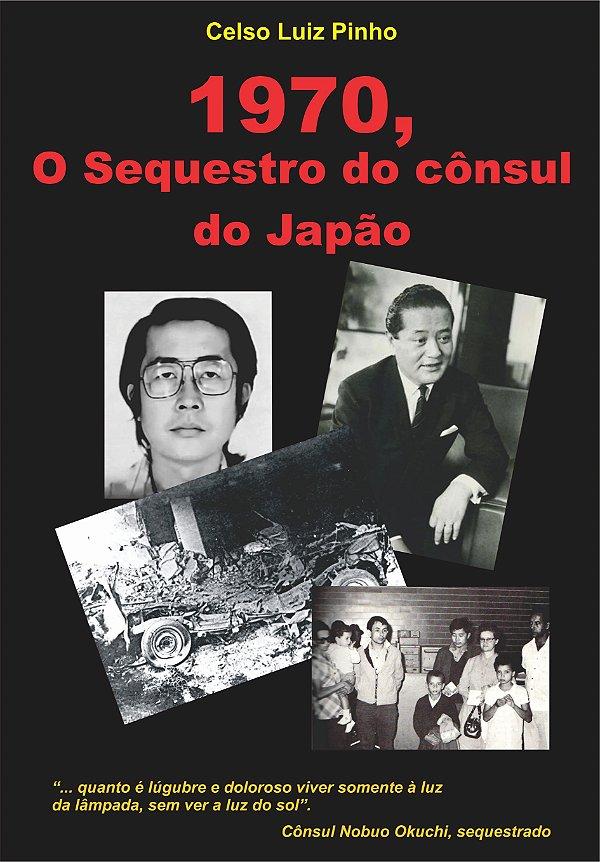 1970 - O SEQUESTRO DO CÔNSUL DO JAPÃO