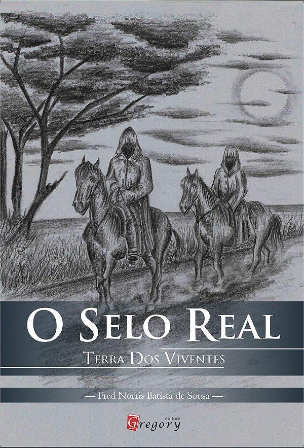 O SELO REAL - TERRA DOS VIVENTES