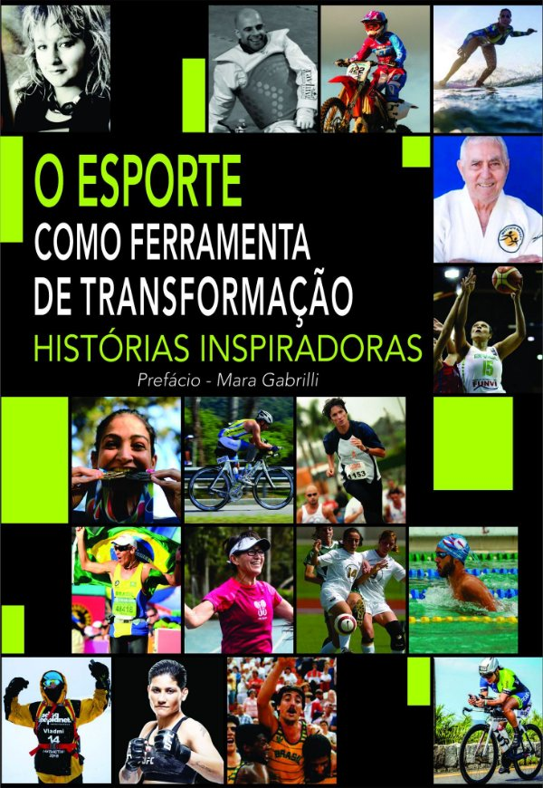 LIVRO O ESPORTE COMO FERRAMENTA DE TRANSFORMAÇÃO - HISTÓRIAS INSPIRADORAS