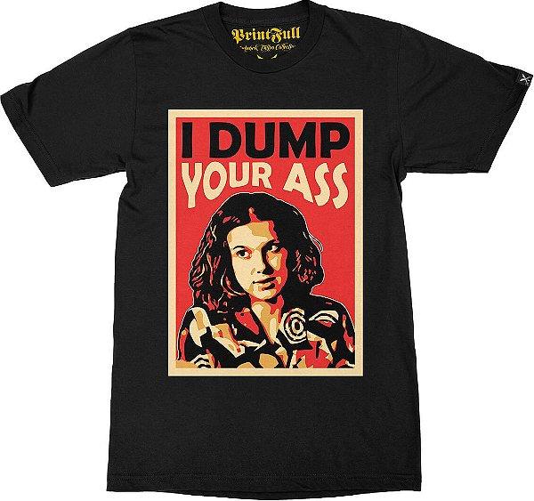 Camiseta Printfull I Dump Your Ass