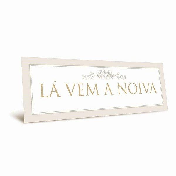 Placa La Vem A Noiva - 01 unidade - Cromus Casamento Classico - Rizzo Festas
