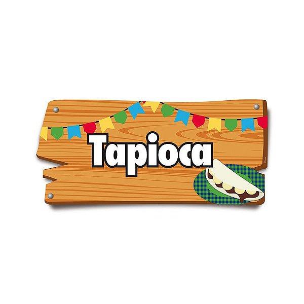 Placa de Sinalização Tapioca Festa Junina - 01 unidade - Cromus - Rizzo Festas