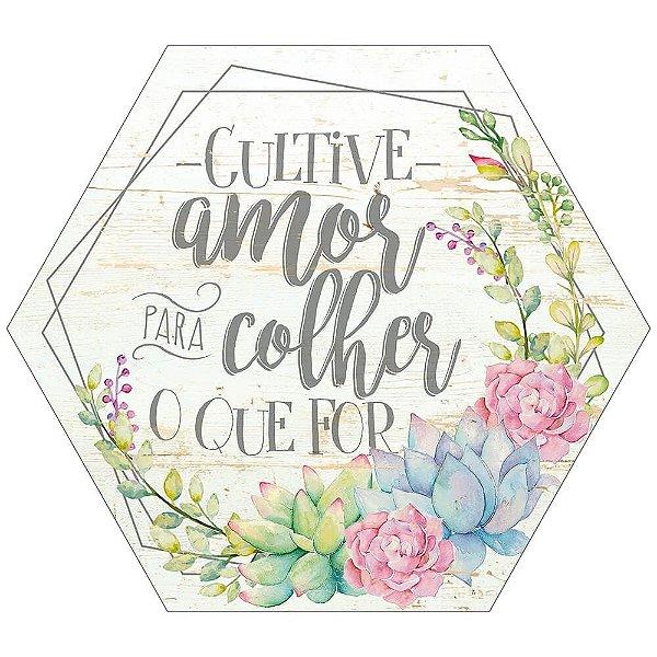 Placa Decorativa em MDF - Cultive Amor - DHPM5-346 - LitoArte Rizzo Embalagens