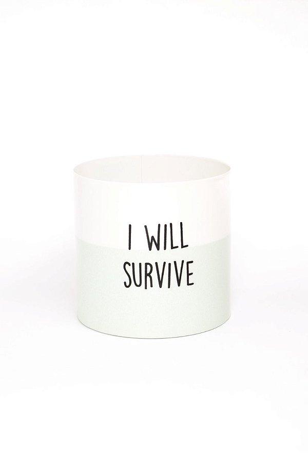 Cachepot/Porta objeto I WILL SURVIVE