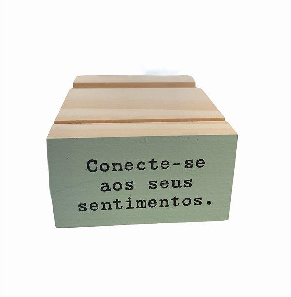 Porta celular CONECTE SE AOS SEUS SENTIMENTOS