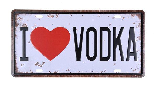 Placa Decorativa I love Vodka