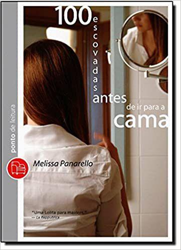 100 escovadas antes de ir para cama (Português) Capa comum.