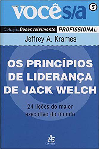 Os Princípios de Liderança de Jack Welch - Coleção Você S/A
