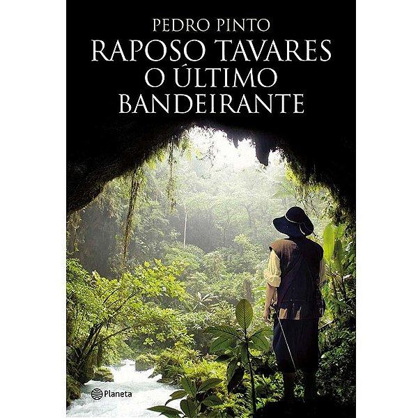 Raposo Tavares- O último Bandeirante