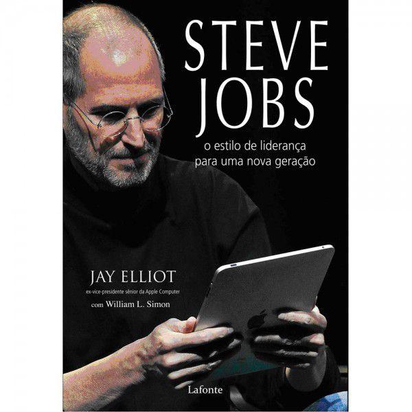 Steve Jobs. O Estilo De Liderança Para Uma Nova Geração Jay Elliot