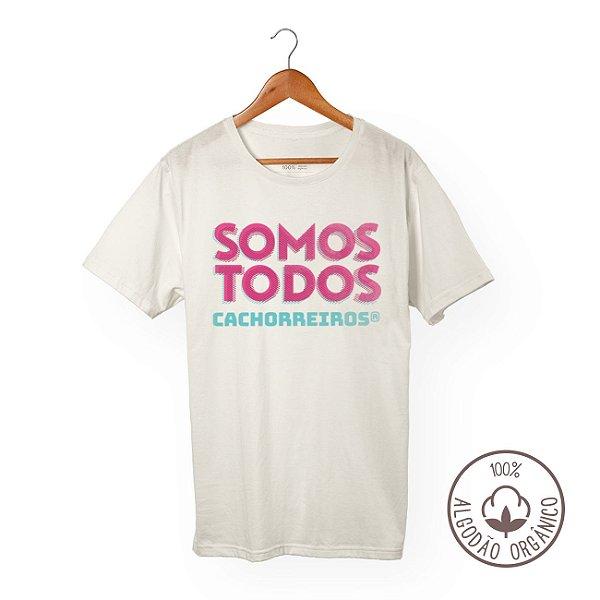 CAMISETA ALGODÃO ORGÂNICO SOMOS TODOS CACHORREIROS PINK