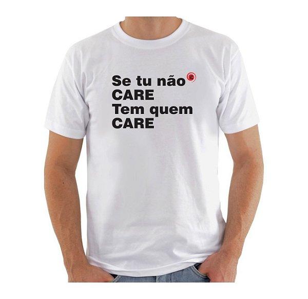Camiseta Manga Curta iCuston SE TU NÃO CARE TEM QUEM CARE