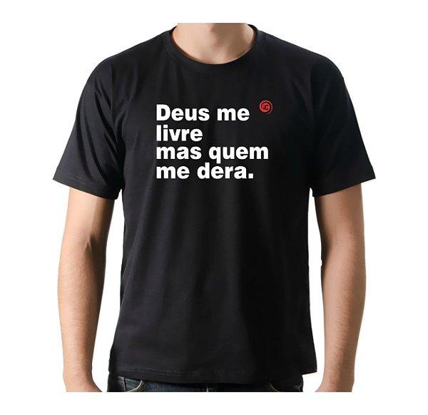Camiseta Manga Curta iCuston DEUS ME LIVRE MAS QUEM ME DERA