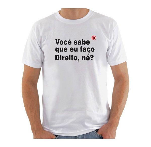 Camiseta Manga Curta iCuston VOCÊ SABE QUE EU FAÇO DIREITO, NÉ?