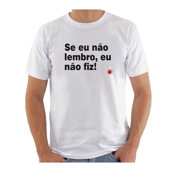 Camiseta Manga Curta iCuston SE EU NÃO LEMBRO, EU NÃO FIZ!