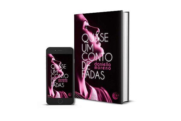 Quase um conto de fadas - Daniella Moreno (NOVA EDIÇÃO)