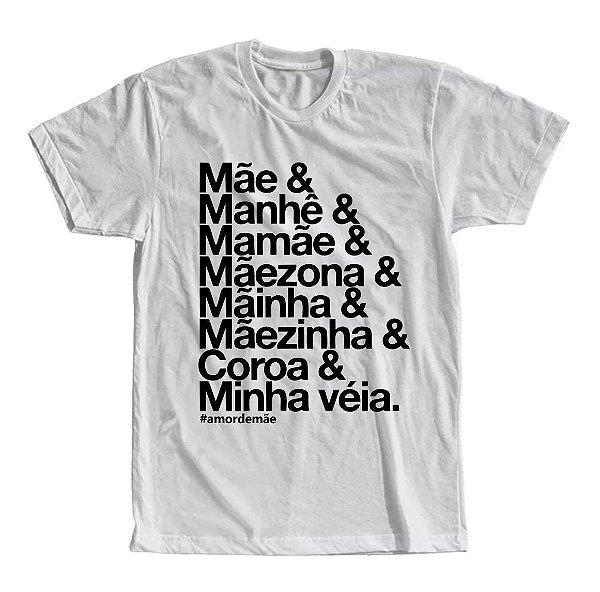 Camiseta Mãe, Manhê, Mamãe, Mãezona, Mãinha, Mãezinha, Coroa, Minha velha