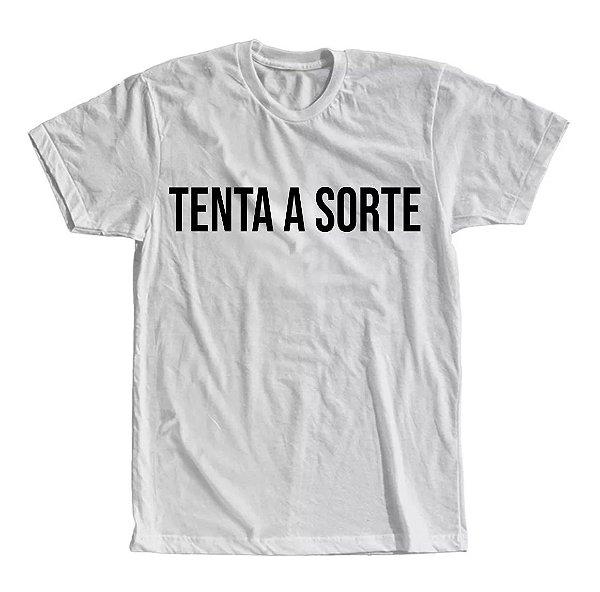 Camiseta Tenta A Sorte