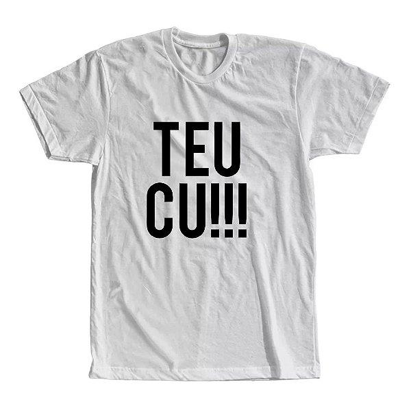 Camiseta Teu Cu!!!