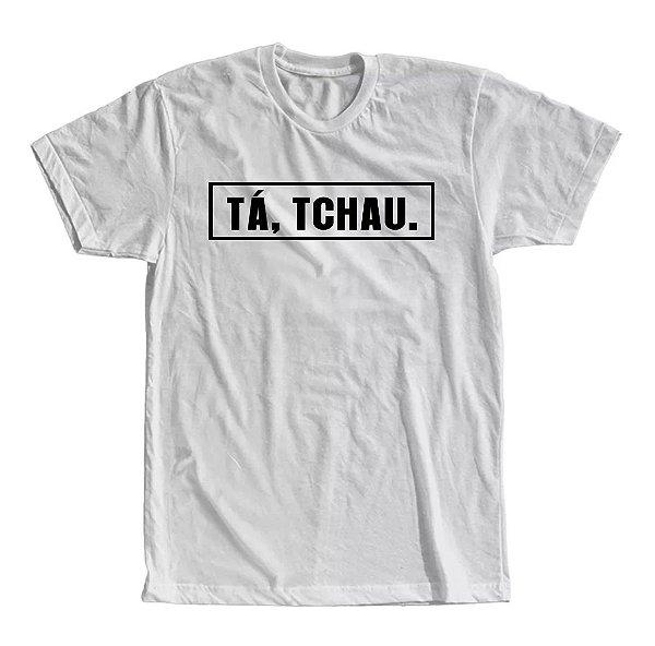 Camiseta Tá, Tchau