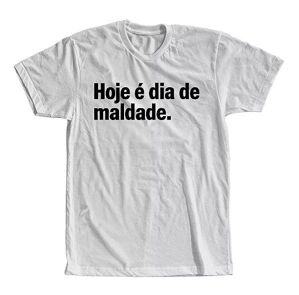 Camiseta Hoje é Dia de Maldade