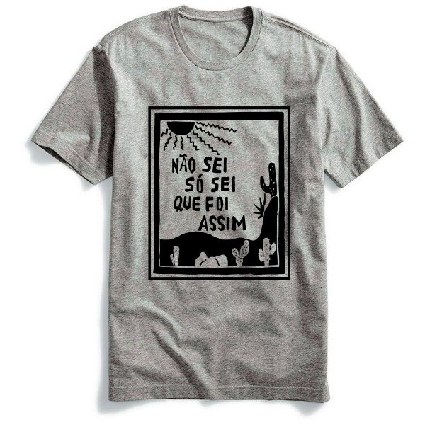 Camiseta Não Sei Só Sei Que Foi Assim