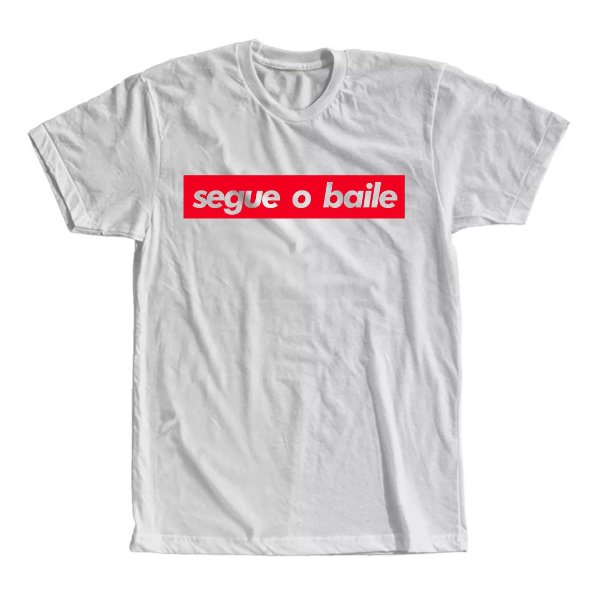 Camiseta Segue o Baile