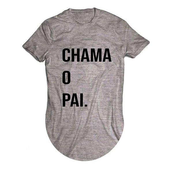 Camiseta Longline Chama o Pai