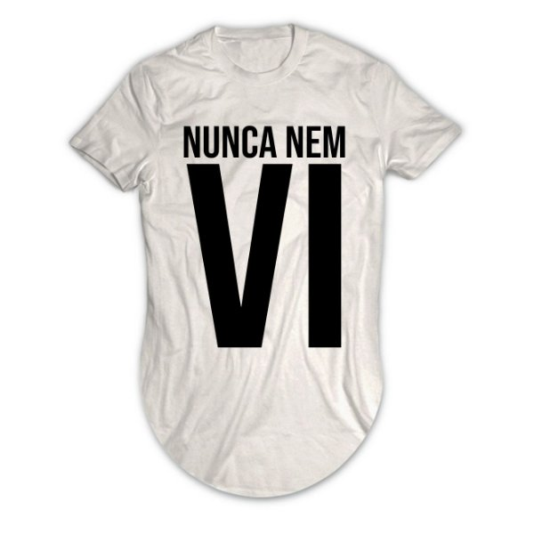 Camiseta Longline Nunca Nem Vi