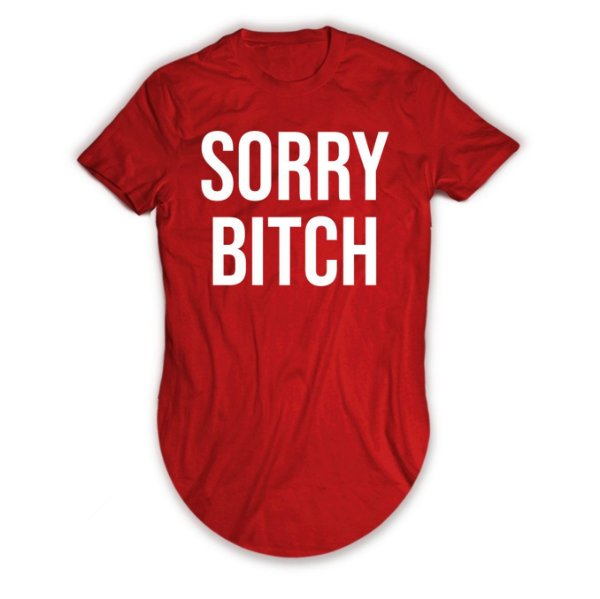 Camiseta Longline Sorry Bitch