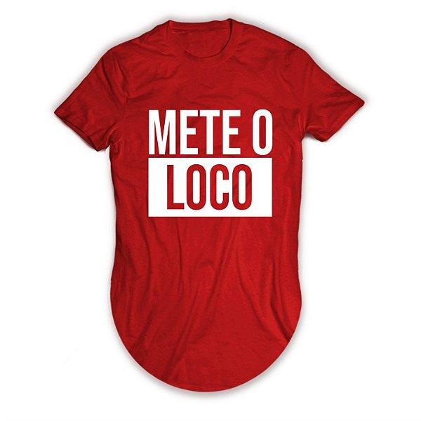 Camiseta Longline Mete o Loco