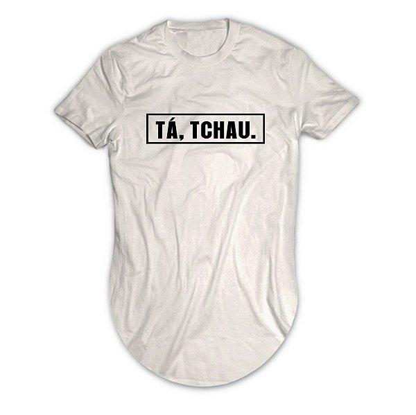 Camiseta Longline Tá, Tchau