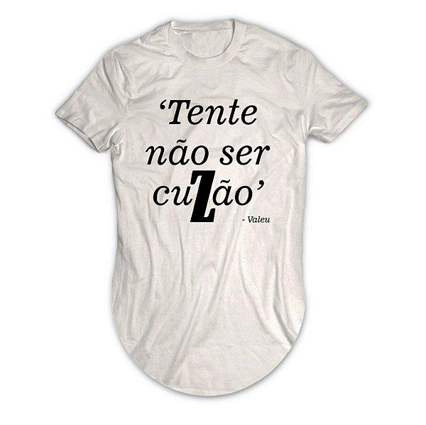 Camiseta Longline Tente Não Ser Cuzão