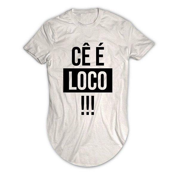 Camiseta Longline Cê é Loco!!!