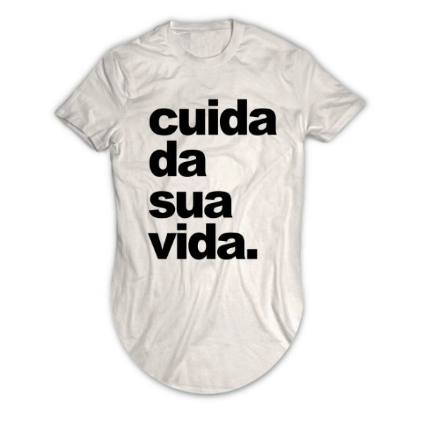 Camiseta Longline Cuida da Sua Vida