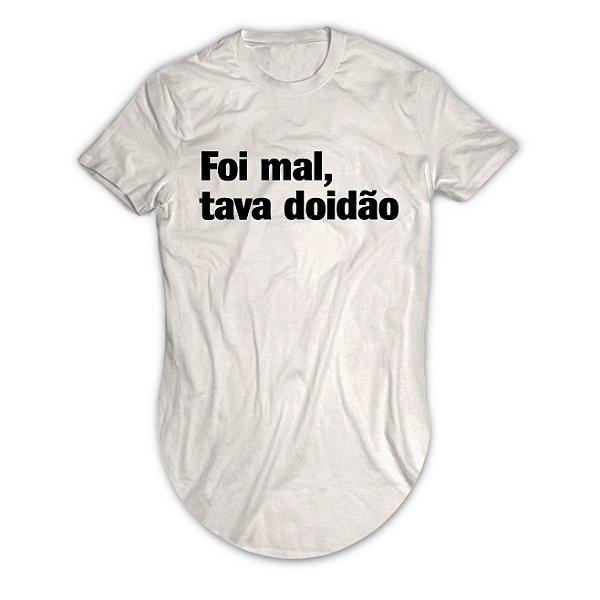Camiseta Longline Foi Mal, Tava Doidão