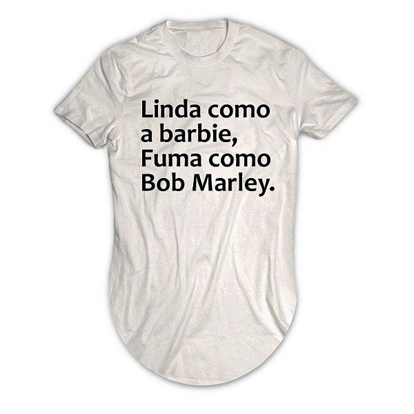 Camiseta Longline Linda Como a Barbie, Fuma Como Bob Marley