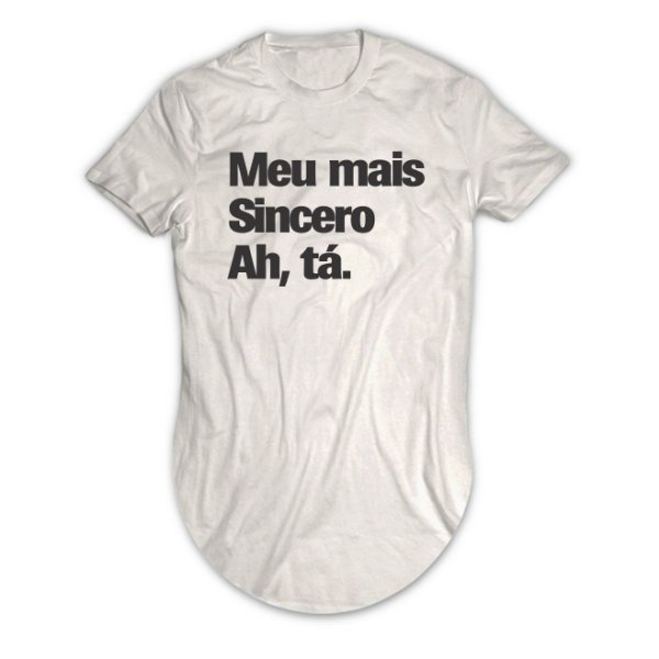 Camiseta Longline Meu Mais Sincero Ah, tá