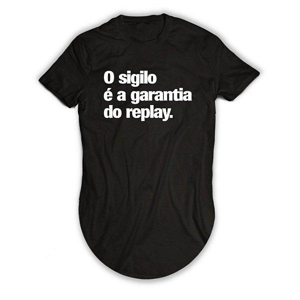 Camiseta Longline O Sigilo é a Garantia do Replay
