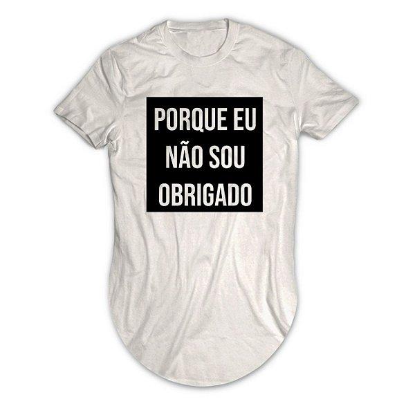 Camiseta Longline Quadro Porque eu Não Sou Obrigado