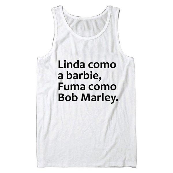 Regata Masculina Linda Como a Barbie, Fuma Como Bob Marley