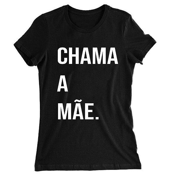 Camiseta Baby Look Chama a Mãe