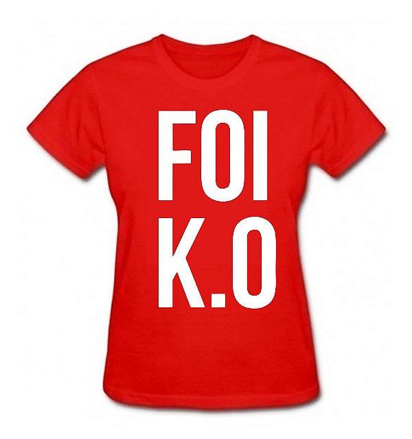 Camiseta Baby Look Foi K.O