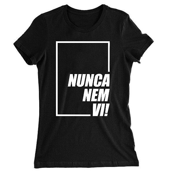 Camiseta Baby Look Com a Frase Nunca Nem Vi!