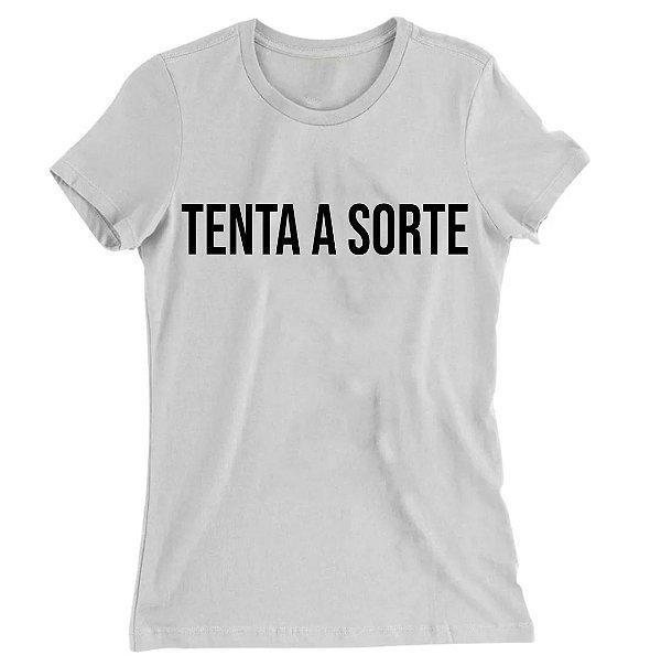 Camiseta Baby Look Tenta a Sorte