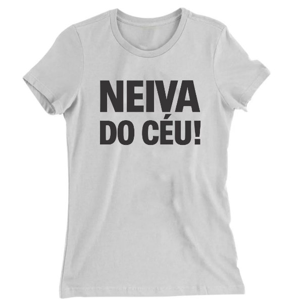 Camiseta Baby Look Neiva do Céu!!!