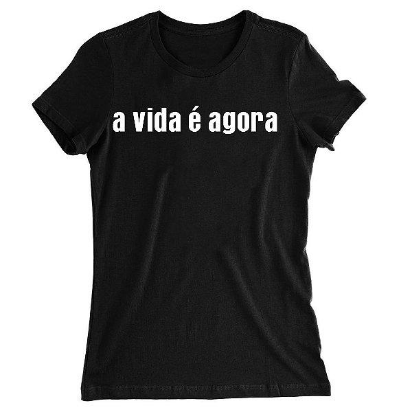 Camiseta Baby Look Você A Vida é Agora