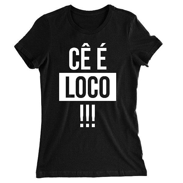 Camiseta Baby Look Cê é Loco!!!
