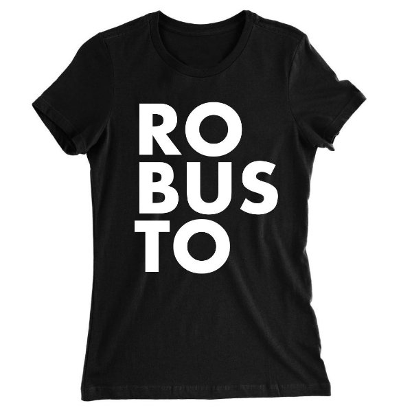 Camiseta Baby Look Robusto